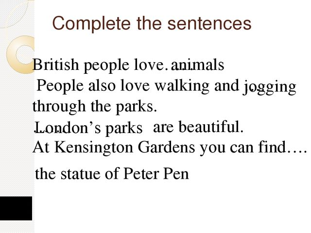 Complete the sentences British people love…. . People also love walking and …...