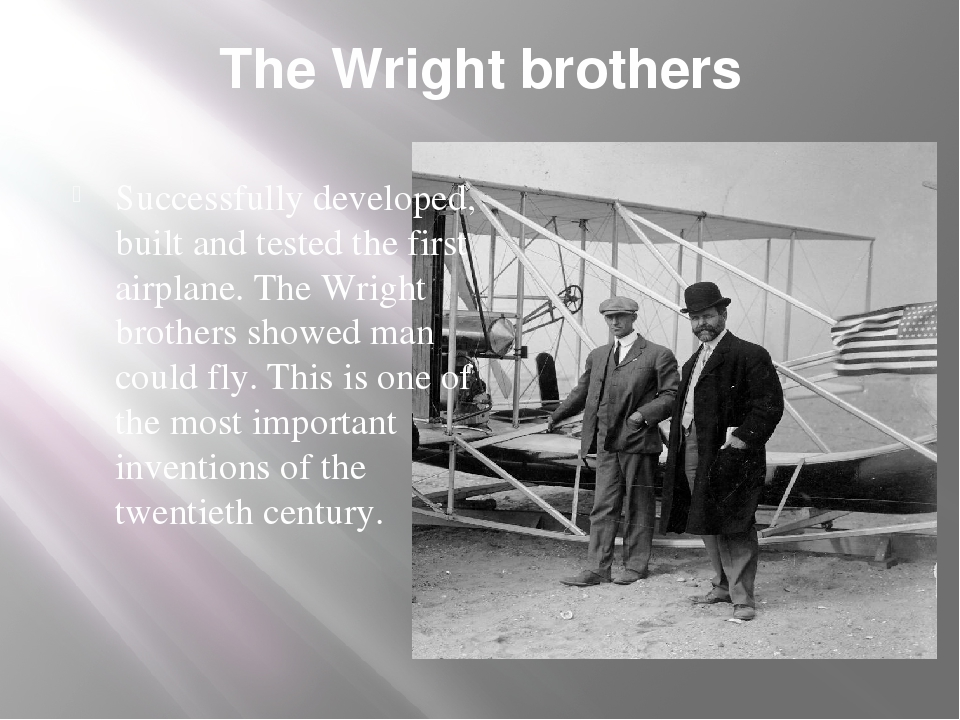 how the wright brothers worked to create the first flying plane Courage of heroes who have worked to create change by positively wright brother the wright brothers were great aviators a toy plane and at first sight.