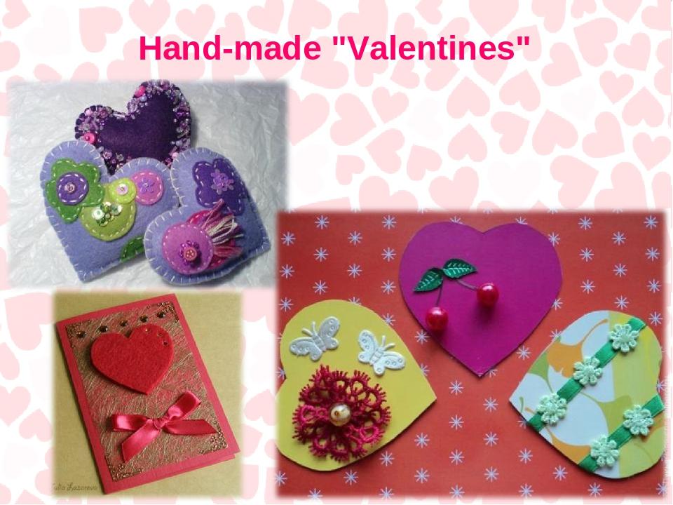 "Hand-made ""Valentines"""