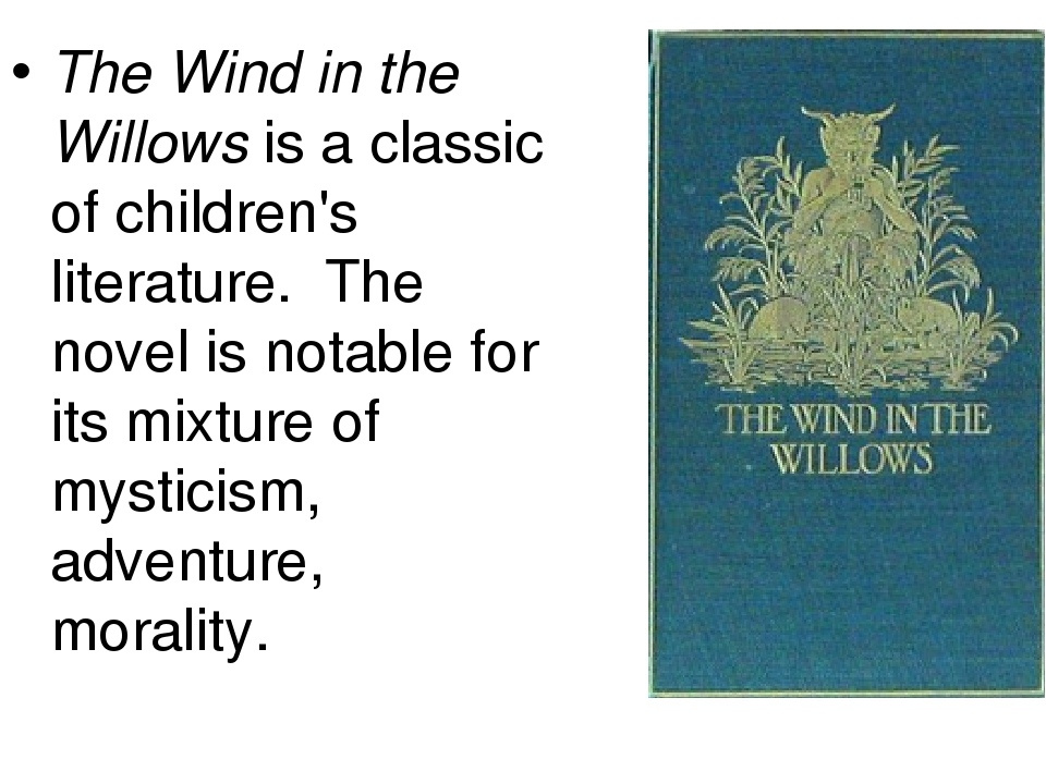 summary of wind in the willows english literature essay The wind in the willows is a children's a basis for the manuscript of the wind in the willows plot summary english professor emeritus peter hunt.