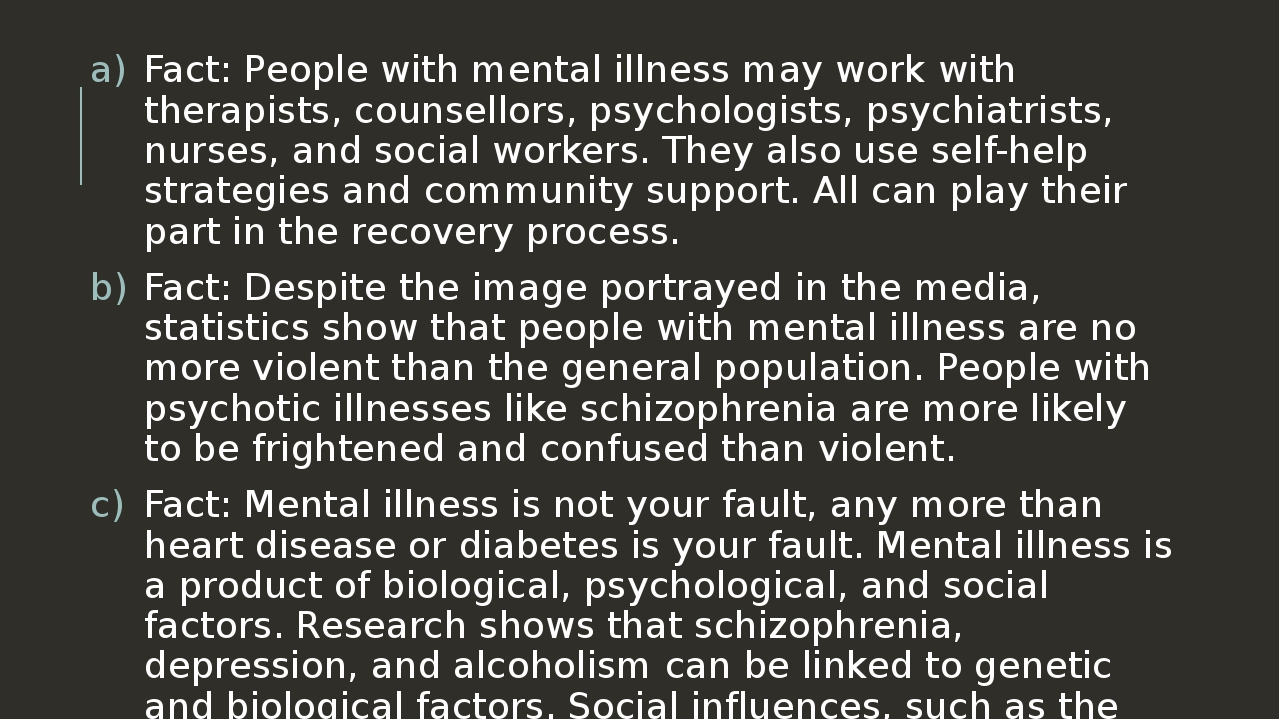 people with mental illness Overview mental and substance use disorders affect people from all walks of life and all age groups these illnesses are common, recurrent, and often serious, but they are treatable and many people do recover learning about some of the most common mental and substance use disorders can help people recognize their signs and to seek help.