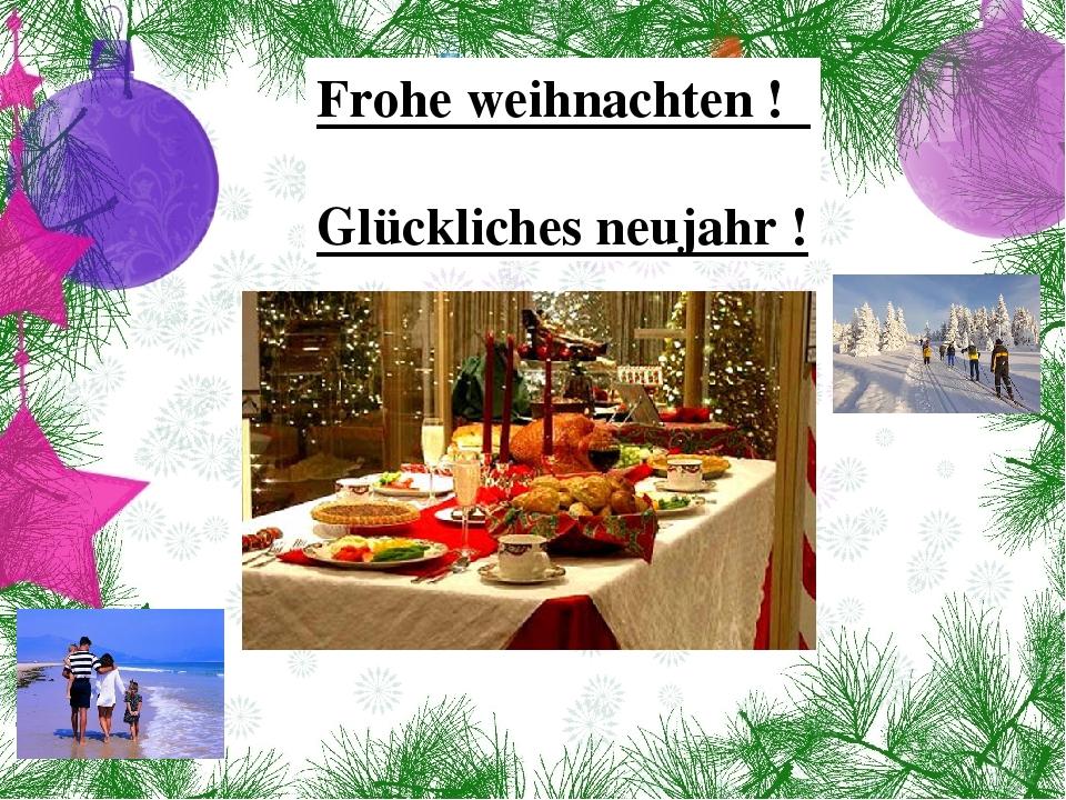 Frohe weihnachten ! Glückliches neujahr !