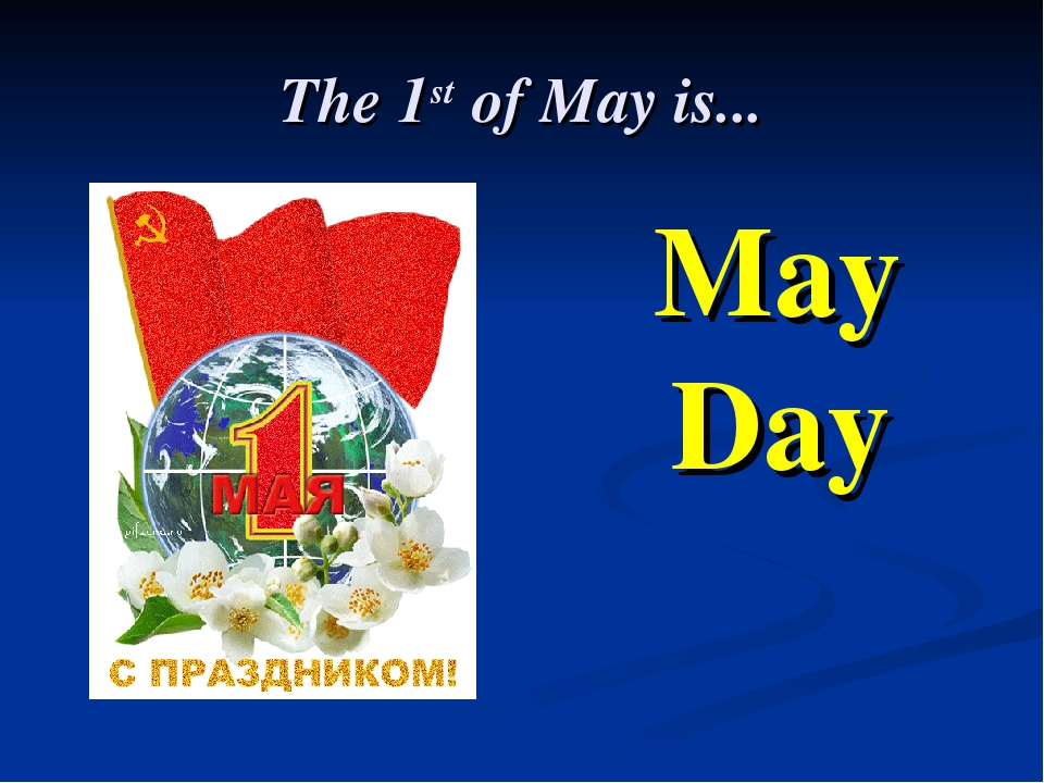 The 1st of May is... May Day
