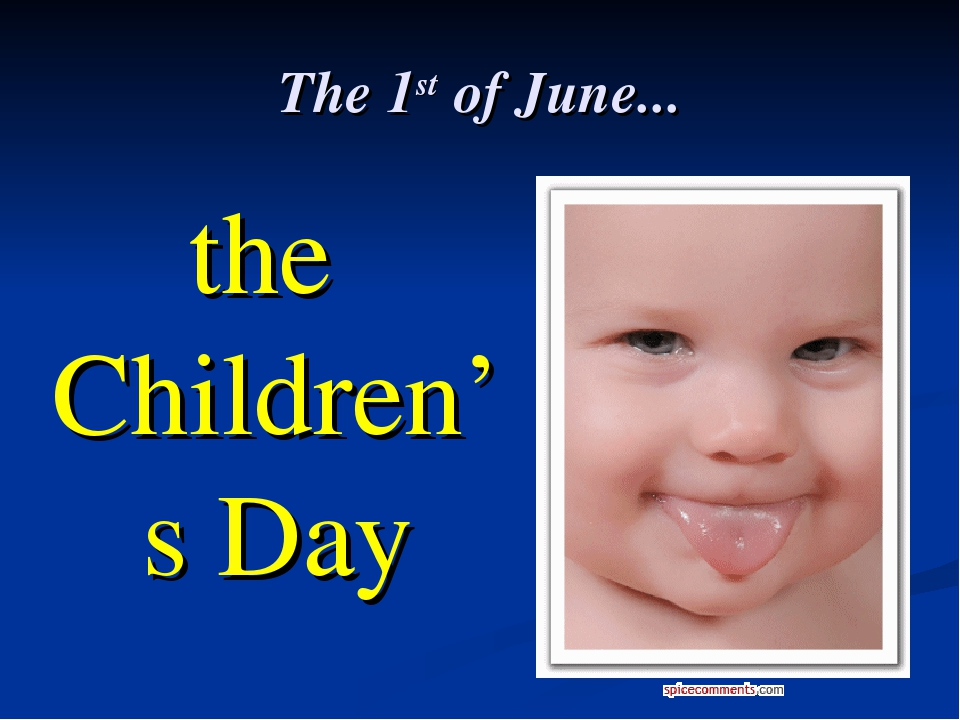 The 1st of June... the Children's Day
