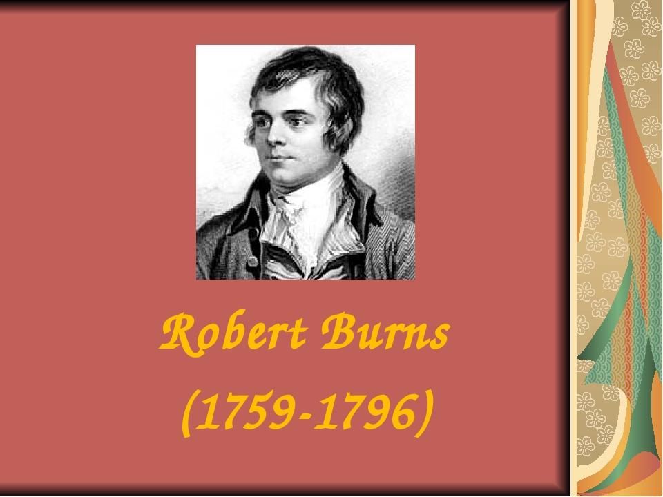 Robert Burns (1759-1796)