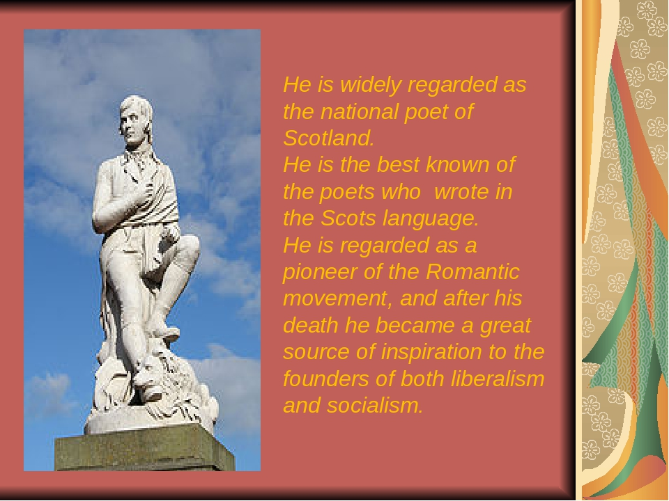 He is widely regarded as the national poet of Scotland. He is the best known...