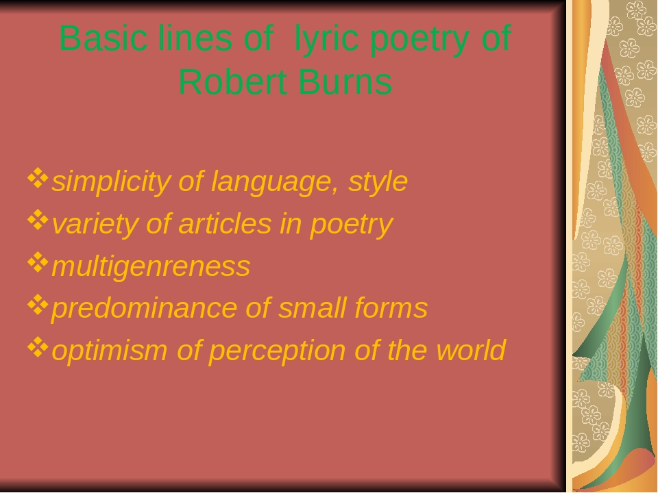Basic lines of lyric poetry of Robert Burns simplicity of language, style var...