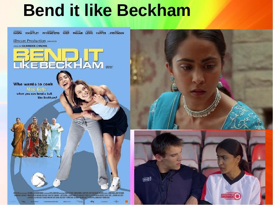 cultural conflict essay bend like beckham Bend it like beckham and real women have bend it like beckham sc 9 cultural conflict in the cinema of the south asian diaspora.