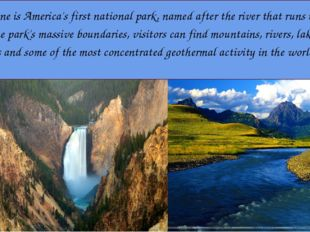 Yellowstone is America's first national park, named after the river that run