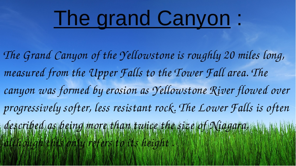 The grand Canyon : The Grand Canyon of the Yellowstone is roughly 20 miles lo...