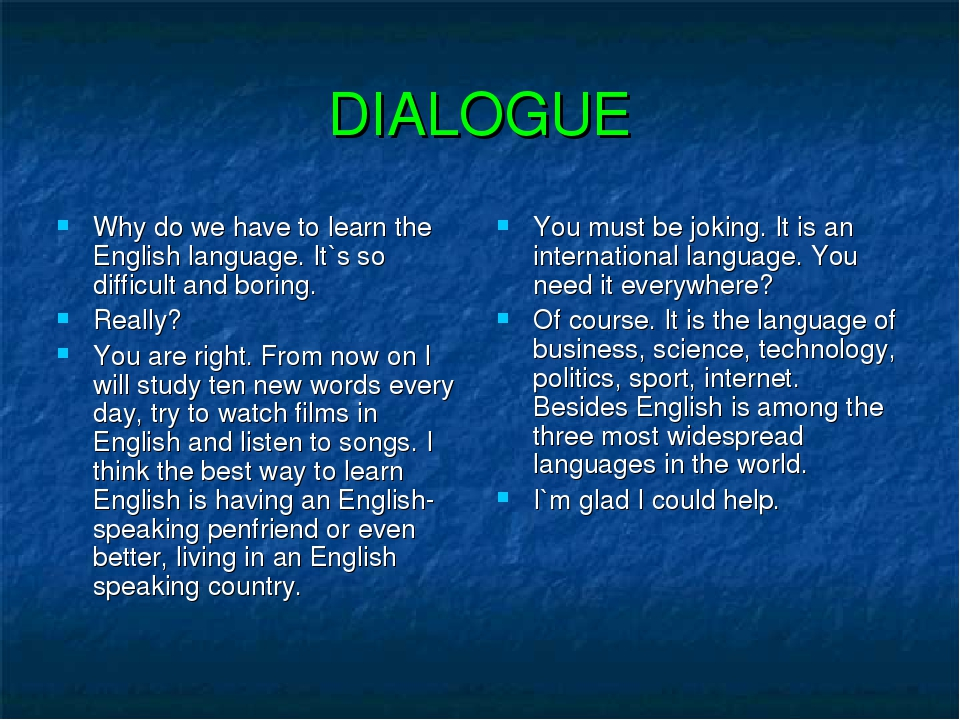 dialogue presentation english Presentations in english a presentation is a formal talk to one or more people that presents ideas or information in a clear, structured way people are sometimes afraid of speaking in public, but if you follow a few simple rules, giving a presentation is actually very easy.