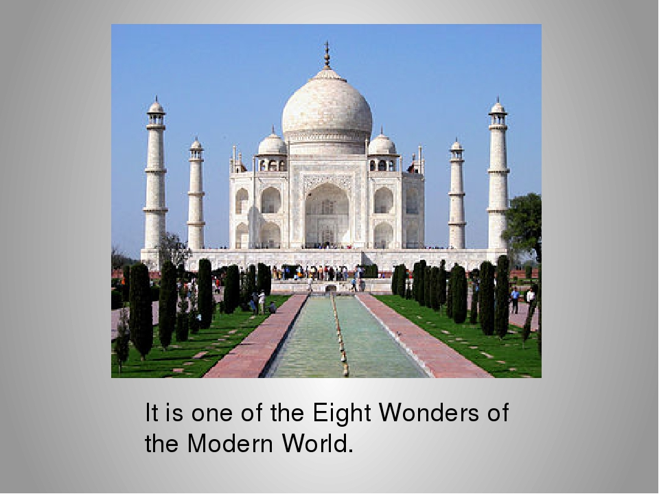 an overview of one of the eight wonders of the world the taj mahal 7 new wonders of the world: the taj mahal attracts mahal began in 1632, one year eight.