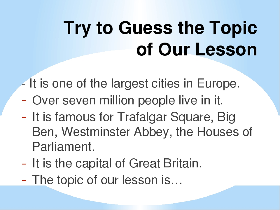 Try to Guess the Topic of Our Lesson - It is one of the largest cities in Eur...