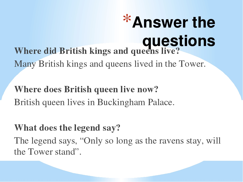 Answer the questions Where did British kings and queens live? Many British ki...