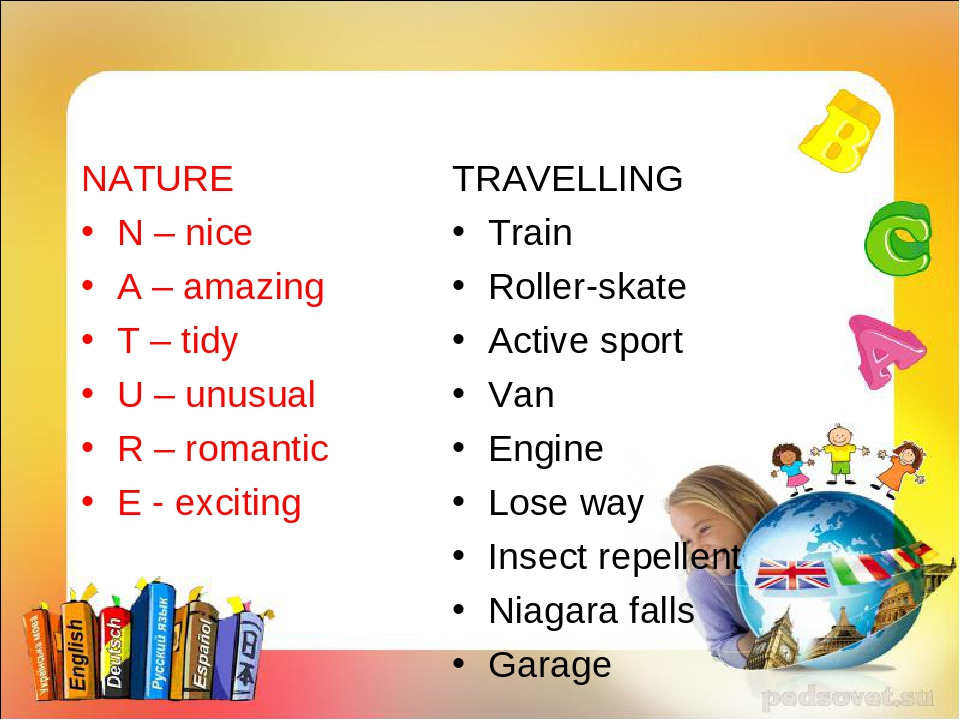 NATURE N – nice A – amazing T – tidy U – unusual R – romantic E - exciting TR...