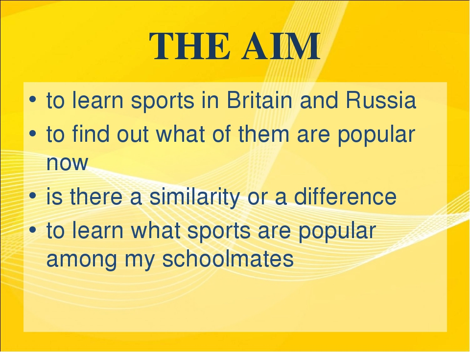 THE AIM to learn sports in Britain and Russia to find out what of them are po...