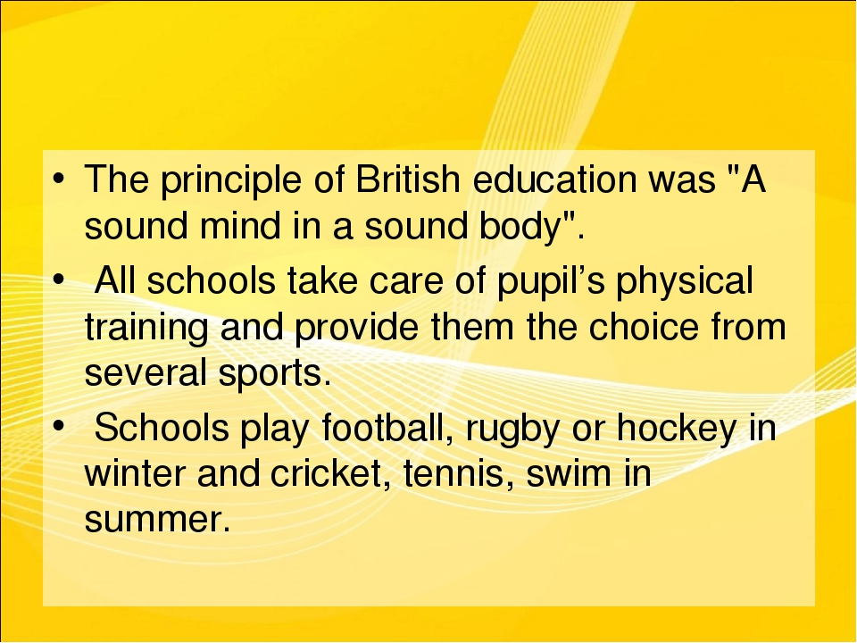 "The principle of British education was ""A sound mind in a sound body"". All sc..."