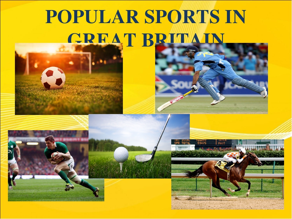 POPULAR SPORTS IN GREAT BRITAIN