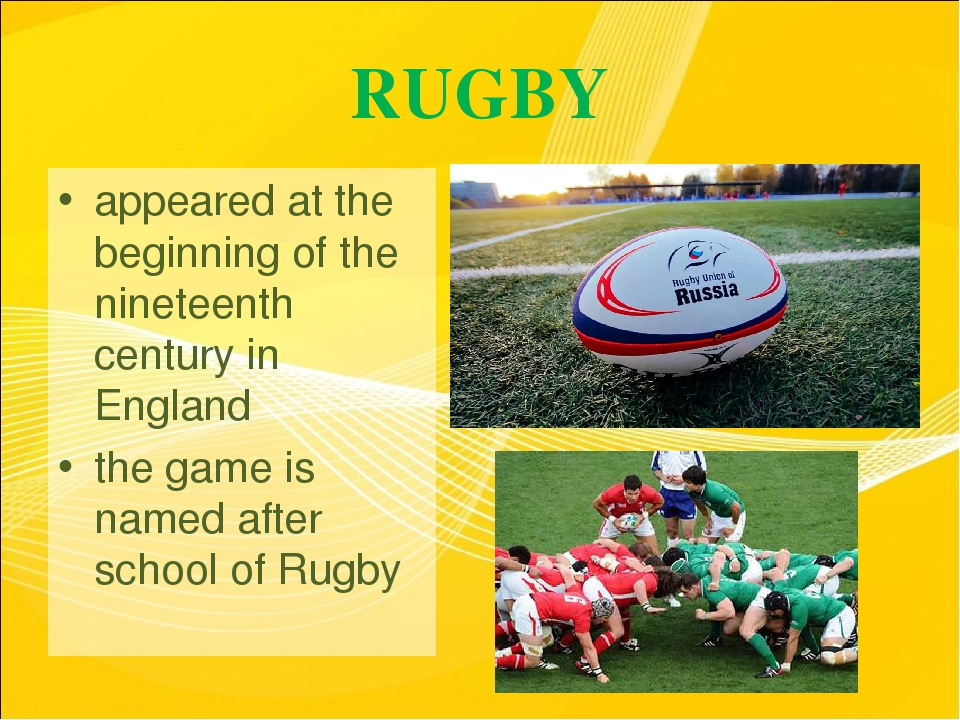 RUGBY appeared at the beginning of the nineteenth century in England the game...
