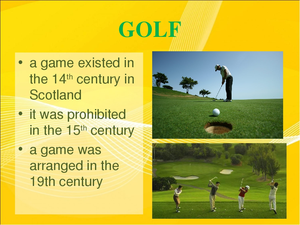 GOLF a game existed in the 14th century in Scotland it was prohibited in the...