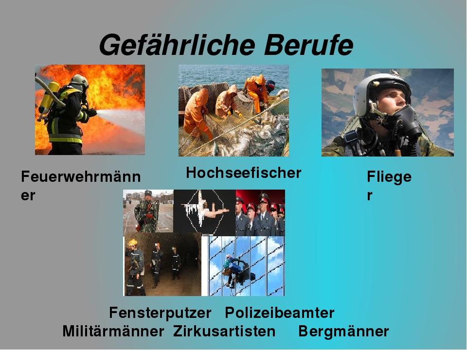 Gefährliche Berufe Feuerwehrmänner Hochseefischer Flieger Fensterputzer Poliz...