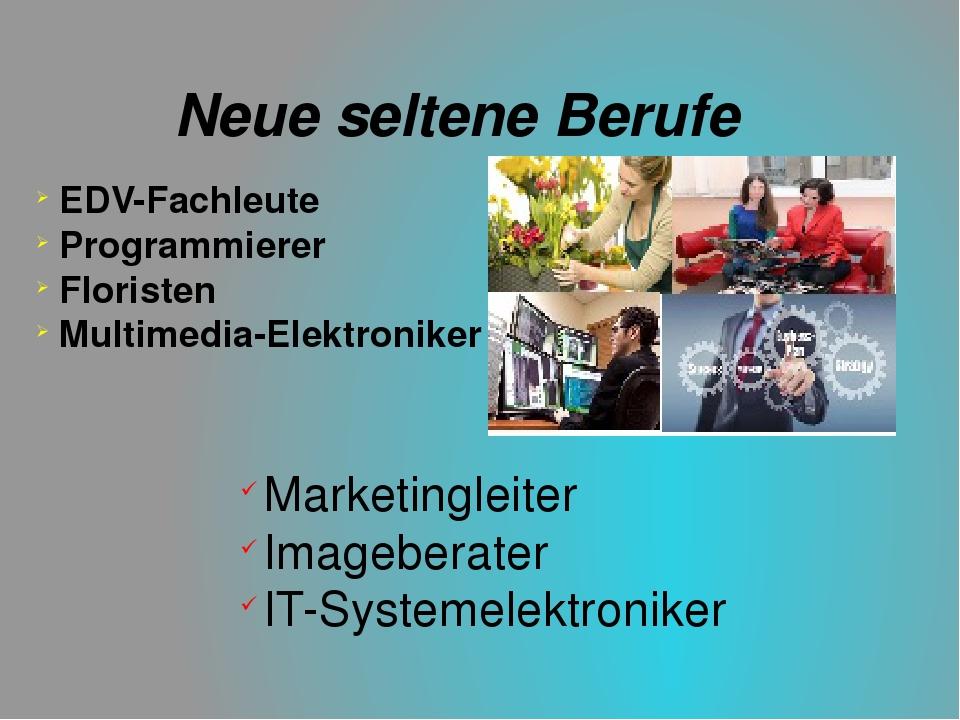 Neue seltene Berufe EDV-Fachleute Programmierer Floristen Multimedia-Elektron...