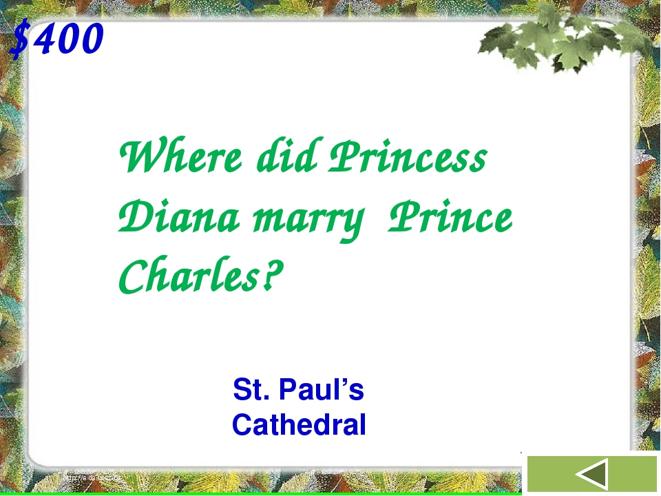 Where did Princess Diana marry Prince Charles? $400 St. Paul's Cathedral