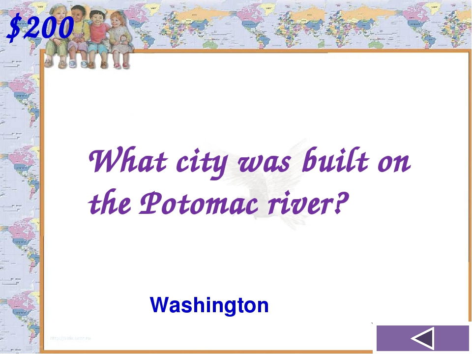 What city was built on the Potomac river? $200 Washington