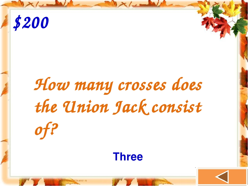 How many crosses does the Union Jack consist of? $200 Three