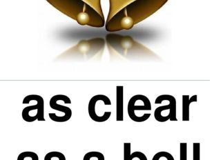 as clear as a bell отчётливый, ясно слышный кристально чистый Can you hear me