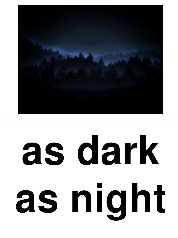 as dark as night