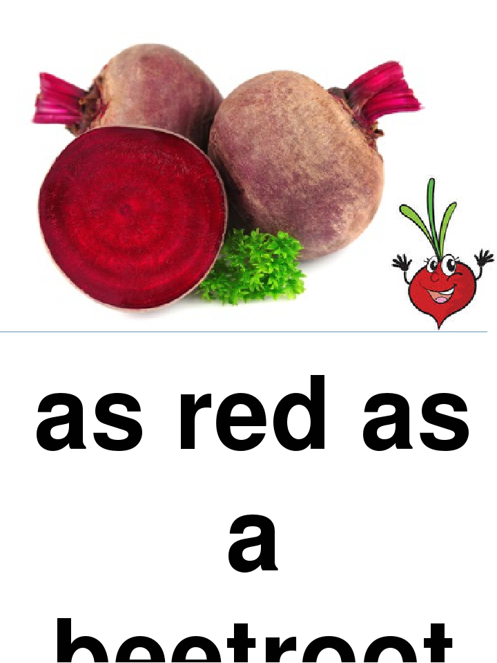 as red as a beetroot