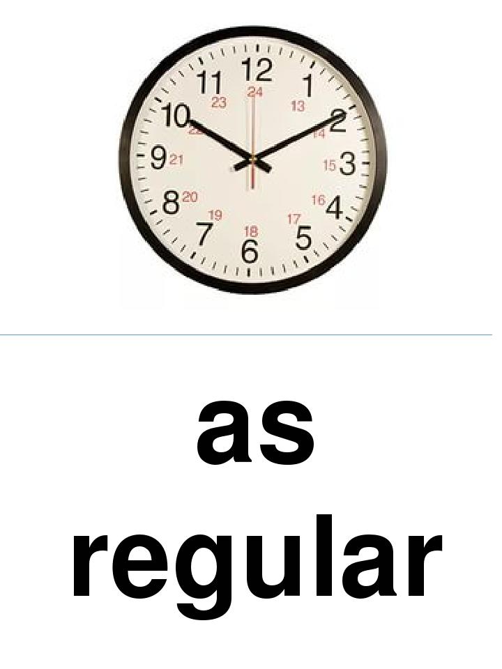 as regular as a clock