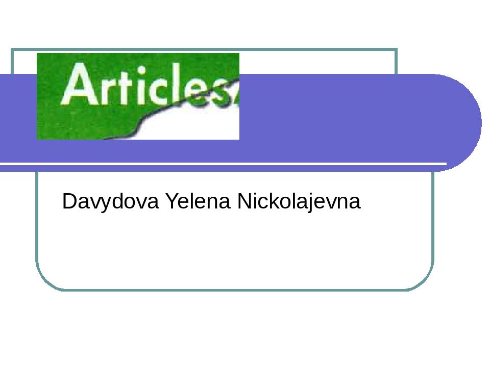 Davydova Yelena Nickolajevna