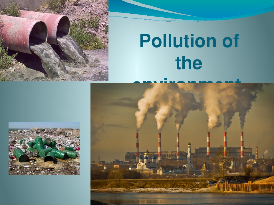 envitonment pollution Governments, businesses and civil society organizations have been making bold commitments to beat pollution explore their commitments and add your own.