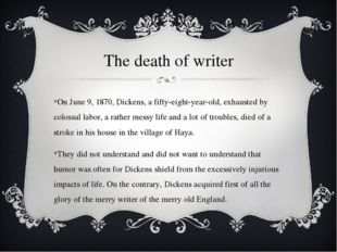 The death of writer On June 9, 1870, Dickens, a fifty-eight-year-old, exhaust