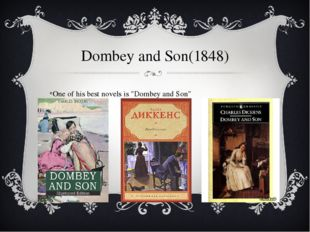 "Dombey and Son(1848) One of his best novels is ""Dombey and Son"""
