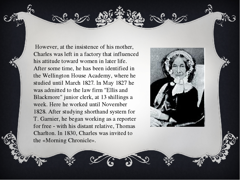 However, at the insistence of his mother, Charles was left in a factory that...