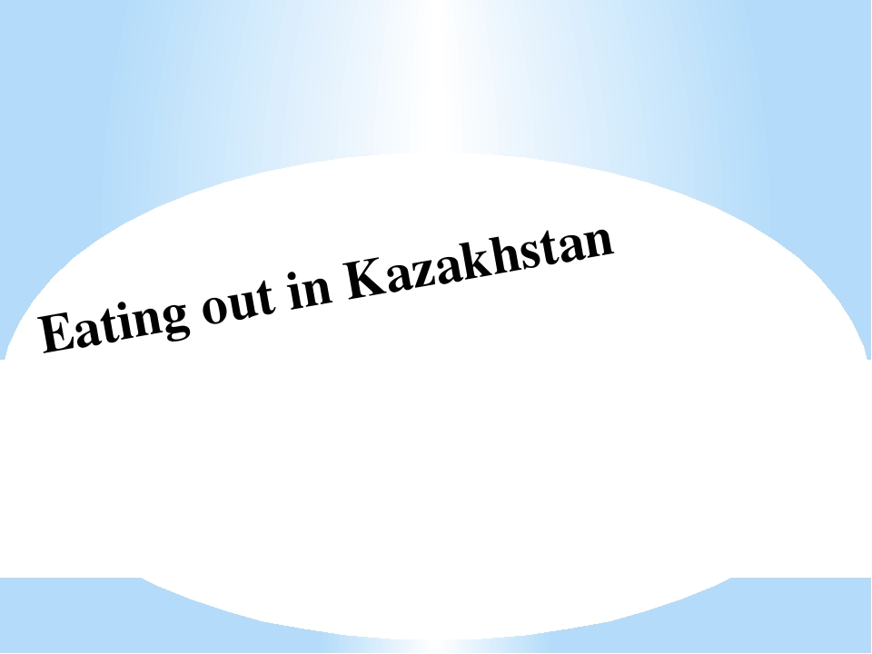 Eating out in Kazakhstan