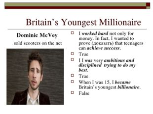 Britain's Youngest Millionaire Dominic McVey sold scooters on the net I work