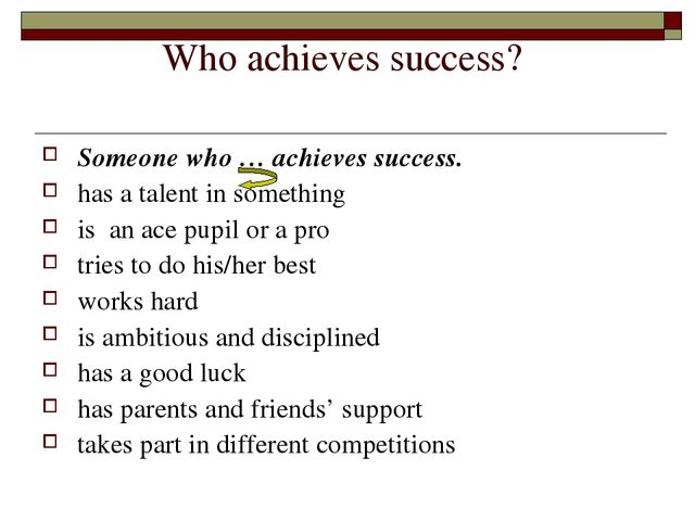 Who achieves success? Someone who … achieves success. has a talent in somethi...