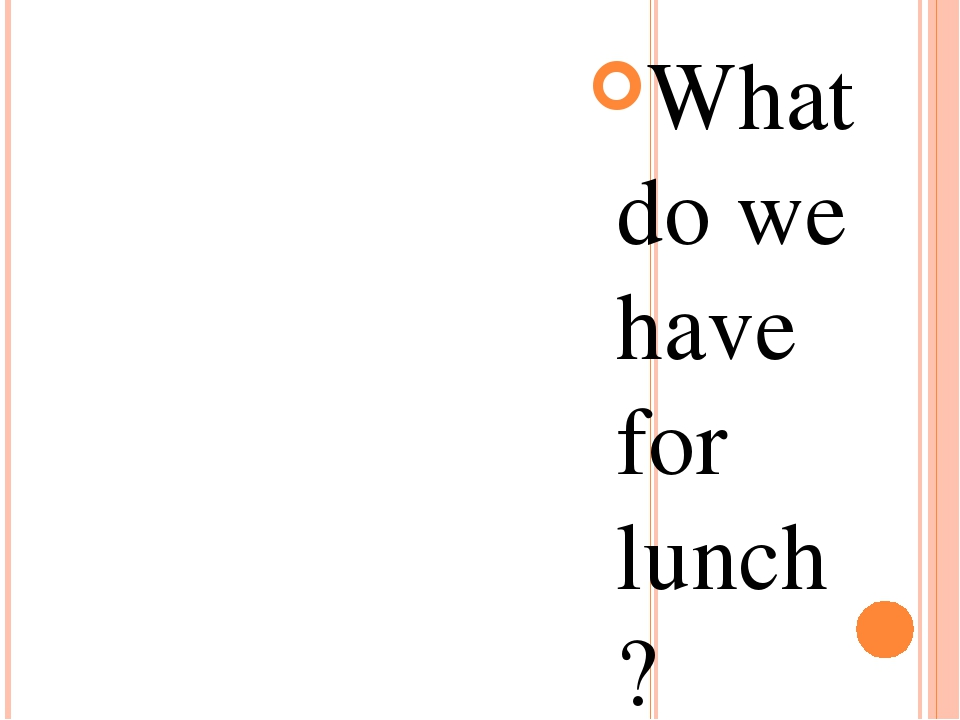 What do we have for lunch? Apples