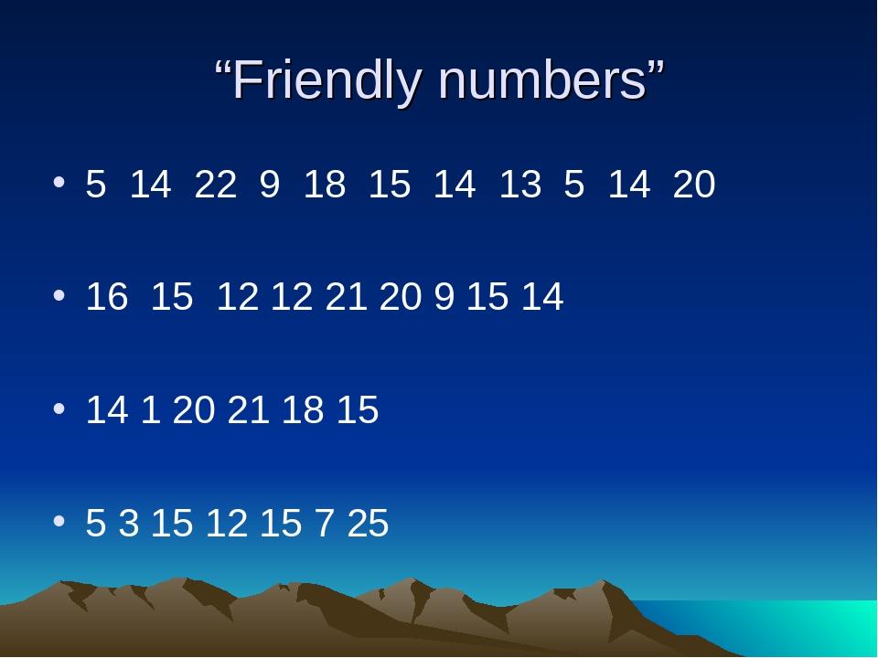 """Friendly numbers"" 5 14 22 9 18 15 14 13 5 14 20 16 15 12 12 21 20 9 15 14 14..."