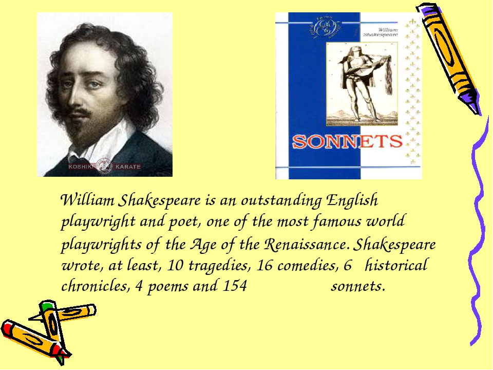 a description of william shakespeare a supreme english poet and playwright Was an english poet, playwright and actor, widely regarded as the greatest writer in the english language and the world's pre-eminent dramatist slide 2 william shakespeare was the son of john shakespeare, an alderman and mary arden, the daughter of an affluent landowning farmer.