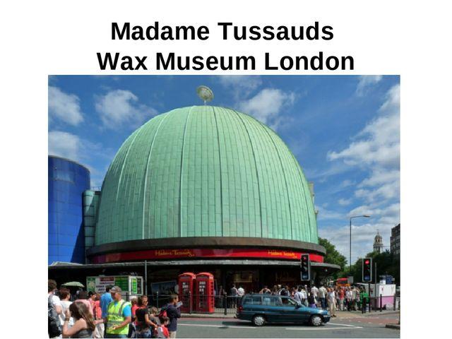 madame tussauds museum descriptive paper essay