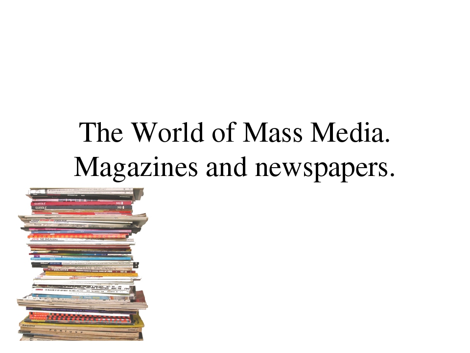 the world of mass media Mass media is communication that is to a large group, or groups, of people in a short time (mass media, 2013, p1) this can be written, spoken or broadcast communication some of the most popular forms of mass media are newspapers, magazines, radio, advertisements, social media, television, internet, and films/movies.