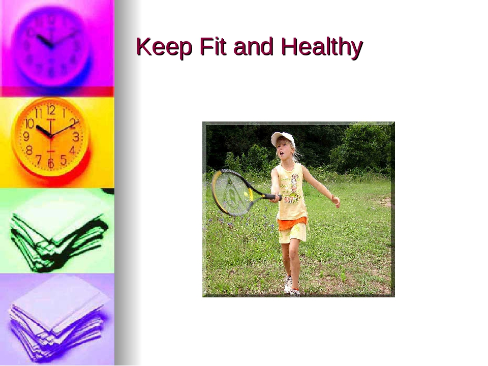 keeping fit and healthy Eat healthy, stay fit, and live well over 50 keeping your mind healthy as you age you really can be healthier and more fit now than when you were 30.