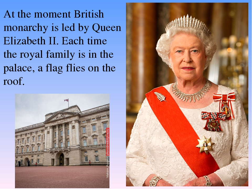 At the moment British monarchy is led by Queen Elizabeth II. Each time the ro...