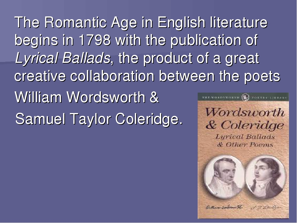 the romantics and their literature Characteristics of romantic poets beauty of the supernatural: british romantics believed something existed beyond the physical worldthe spirit world, according to romantics, had unleashed its power and inspiration to overthrow tyranny in government and in literature.
