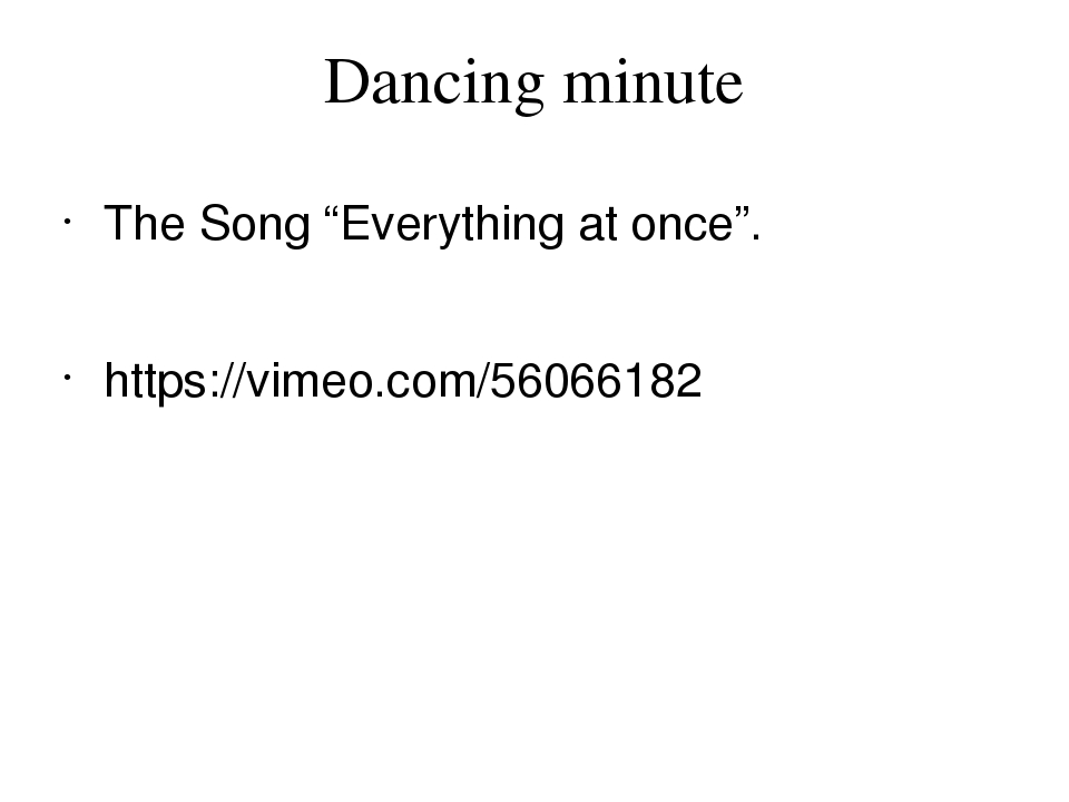 """Dancing minute The Song """"Everything at once"""".  https://vimeo.com/56066182"""